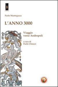 L'Anno 3000. Viaggio verso Andropoli