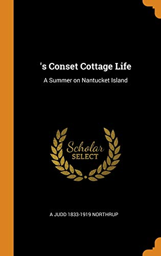 's Conset Cottage Life: A Summer on Nantucket Island