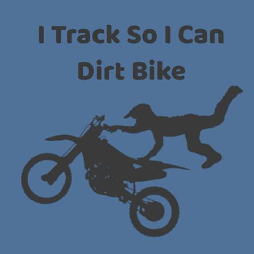 I Track (Diabetes) So I Can Dirt Bike: Discreet Diabetes Tracker Notebook Journal