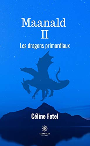 Maanald - Tome 2: Les dragons...