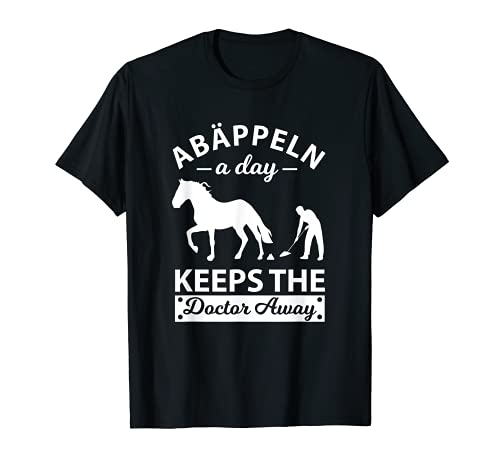 Abäppeln A Day Keeps The Doctor Away Pferde Reiten Reiterin T-Shirt