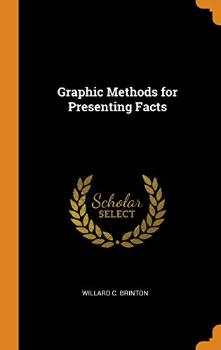 Compare Textbook Prices for Graphic Methods for Presenting Facts  ISBN 9780342055005 by Brinton, Willard C.