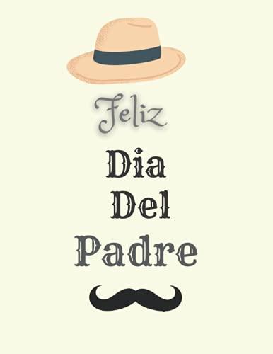 Feliz Dia Del Padre: Cuaderno de Notas.Regalo Dia Del Padre.Bloc de Notas.Regalo de Padre.Regalo para Mi Padre. Citar Cuaderno 120 Paginas.
