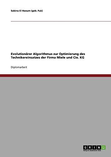 Evolutionärer Algorithmus zur Optimierung des Technikereinsatzes der Firma Miele und Cie. KG