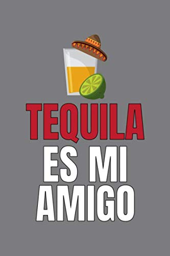 Tequila Es Mi Amigo: A Journal to Record Your Unique Cocktail Creations and Favorite Holiday Adult Drinks