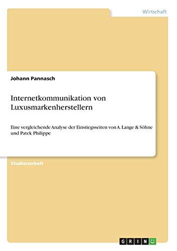 Internetkommunikation von Luxusmarkenherstellern: Eine vergleichende Analyse der Einstiegsseiten von A. Lange & Söhne und Patek Philippe