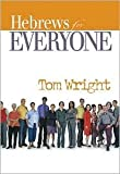 Hebrews for Everyone Publisher: Westminster John Knox Press