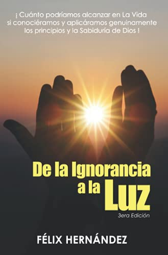 De la Ignorancia a la Luz (Spanish Edition)