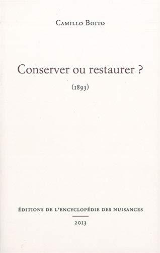 Conserver ou restaurer ? : 1893