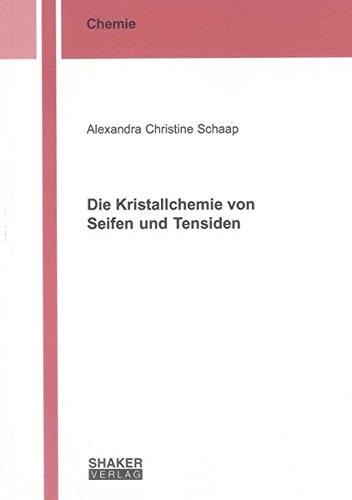 Die Kristallchemie von Seifen und Tensiden (Berichte aus der Chemie)