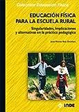 Educación Física para la Escuela Rural: Singularidades, implicaciones y alternativas en la práctica pedagógica: 188