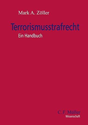 Terrorismusstrafrecht: Ein Handbuch (C.F. Müller Wissenschaft)