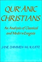 Qur'anic Christians: An Analysis of Classical and Modern Exegesis