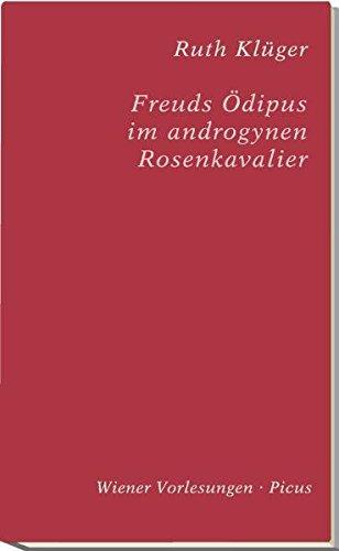 Freuds Ödipus im androgynen Rosenkavalier (Wiener Vorlesungen)