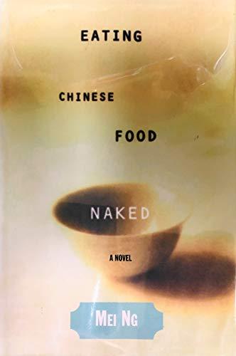 Eating Chinese Food Naked: A Novel (G K Hall Large Print Book Series)