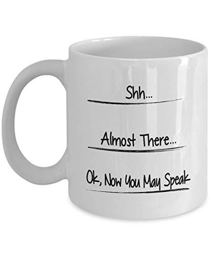 Nu mag je spreken, shhh mok, shh bijna, niet praten mok, grappige koffiemok, koffie verslaving, grappige cadeau voor papa, geschenken voor mannen, vullen lijn mok