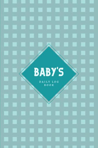 Baby's Daily Log Book: Newborn Baby & Toddler Nanny Daily Log Tracker Journal to Track Sleep, Feed, Diaper & More | Baby Care Log Feeding Schedule ... & Babysitter — Minimal Blue Mint Grid Design