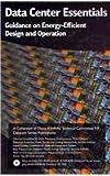 Data Center Essentials: Guidance on Energy-efficient Design and Operation (Ashrae Datacom)