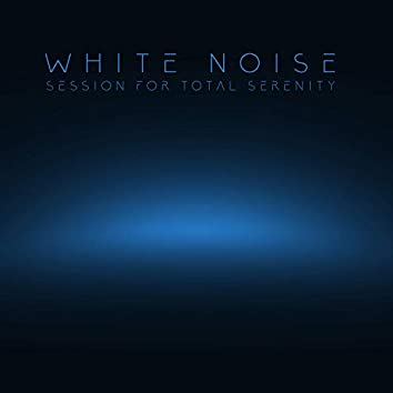 White Noise Session for Total Serenity. Concentration, Meditation and Deep Regeneration New Age Music
