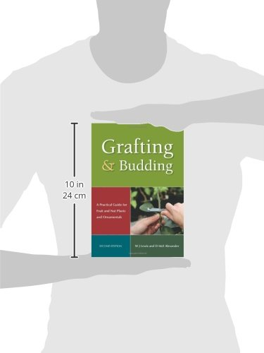 Grafting and Budding: A Practical Guide for Fruit and Nut Plants and Ornamentals (Plant Science / Horticulture)