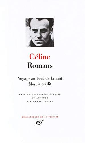 Romans (Tome 1): Tome 1, Voyage au bout de la nuit ; Mort à crédit (Bibliothèque de la Pléiade)