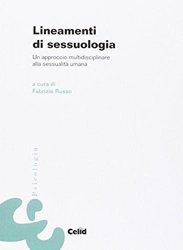 Lineamenti di sessuologia. Un approccio multidisciplinare alla sessualità umana