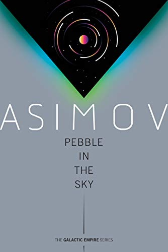Pebble in the Sky (Galactic Empire Book 3)