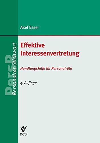Effektive Interessenvertretung: Handlungshilfe für Personalräte (PR-Stichwort)