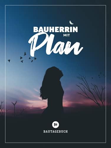 Bauherrin mit Plan I Bautagebuch: Das...