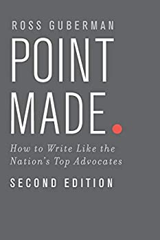 Point Made  How to Write Like the Nation s Top Advocates