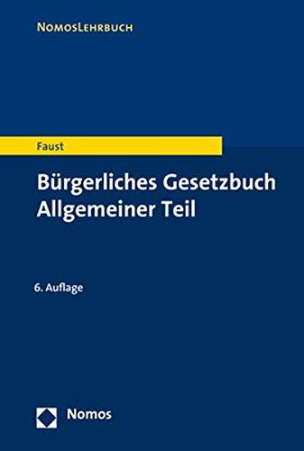 Bürgerliches Gesetzbuch Allgemeiner Teil (Nomoslehrbuch)