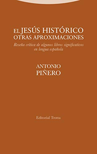 El Jesús histórico. Otras aproximaciones: Reseña crítica de algunos libros significativos en lengua española (Estructuras y Procesos. Religión)