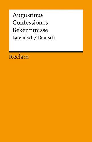 Confessiones / Bekenntnisse: Lateinisch/Deutsch (Reclams Universal-Bibliothek)
