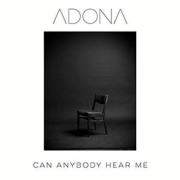 Can Anybody Hear Me