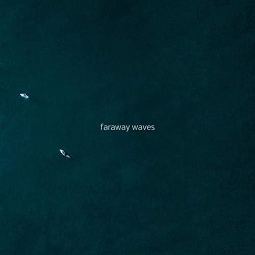 Faraway Waves