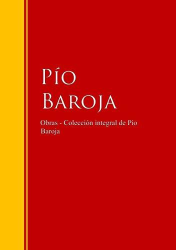 Obras - Colección de  Pío Baroja: Biblioteca de Grandes Escritores