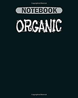 Notebook: organic healthy lifestyle farm to table real food organic farming - 50 sheets, 100 pages - 8 x 10 inches