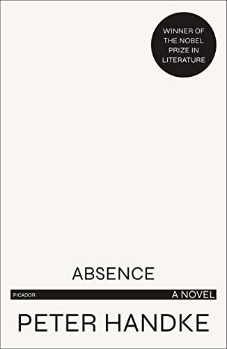 Absence: A Novel (English Edition) eBook: Handke, Peter, Manheim, Ralph: Amazon.es: Tienda Kindle