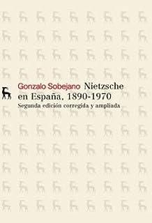 Nietzsche en España: 1890 - 1970: 009 (VARIOS GREDOS): Amazon.es: Sobejano, Gonzalo: Libros