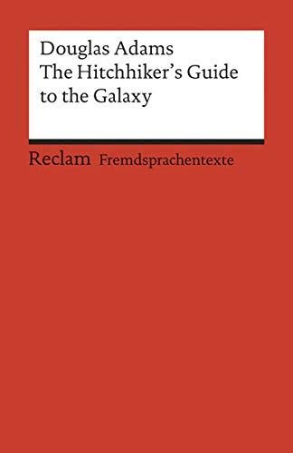 The Hitchhiker's Guide to the Galaxy (Reclams Universal-Bibliothek)
