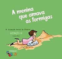 A menina que amava as formigas (Portuguese Edition)