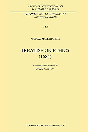 Treatise on Ethics (1684) (International Archives of the History of Ideas Archives internationales d'histoire des idées) (International Archives of ... d'histoire des idées (133), Band 133)
