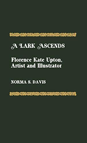 A Lark Ascends: Florence Kate Upton, Artist and Illustrator