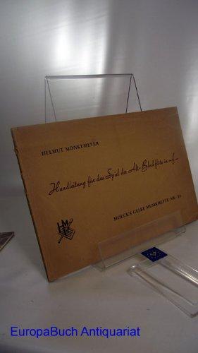 Handleitung für Spiel der Alt-Blockflöte in -f- Moeck´s Gelbe Musikhefte Nr. 33 mit Grifftabelle für Sopran und Tenorflöte.