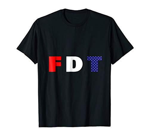 """""""FDT""""F Donald Trump, Anti-Trump Funny Political T-Shirt"""