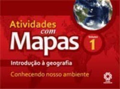 Atividades Com Mapas - V. 01 - Introducao A Geografia