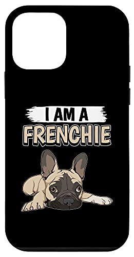 iPhone 12 mini French Bulldogs Quote Frenchie I Am A Frenchie Case