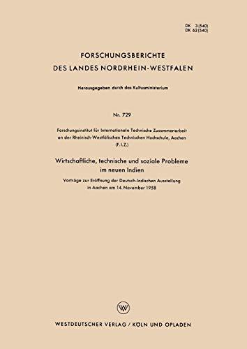 Wirtschaftliche, technische und soziale Probleme im neuen Indien: Vorträge zur Eröffnung der Deutsch-Indischen Ausstellung in Aachen am 14. November ... Landes Nordrhein-Westfalen (729), Band 729)