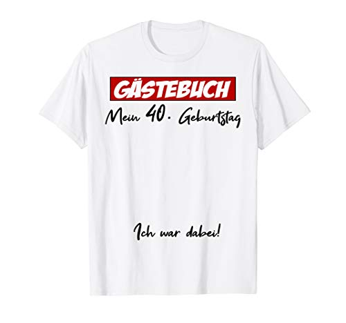 40. Geburtstag Gästebuch 40 Jahre 1980 Mann Frau Geschenk T-Shirt