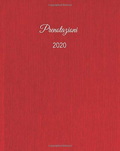 Prenotazioni 2020: Libro di prenotazione - Agenda ristorante 2020. Libro di prenotazione per ristoranti, pizzeria, bistrot e hotel (1 giorno=1 pagina - 370 pagine)